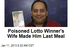 Poisoned Lotto Winner's Wife Made Him Last Meal
