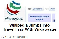 Wikipedia Jumps Into Travel Fray With Wikivoyage