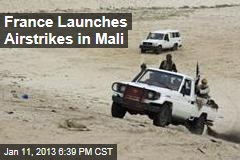 Frances Launches Air Strikes in Mali