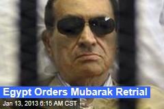 Egypt Orders Mubarak Retrial
