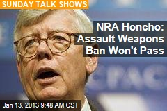 NRA Honcho: Assault Weapon Ban Won't Pass