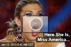 Here She Is, Miss America...