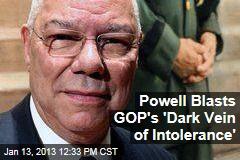 Powell Blasts GOP's 'Dark Vein of Intolerance'