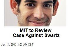 MIT to Review Case Against Swartz