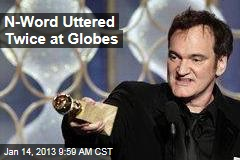 N-Word Uttered Twice at Globes