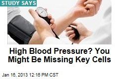 High Blood Pressure? You Might Be Missing Key Cells