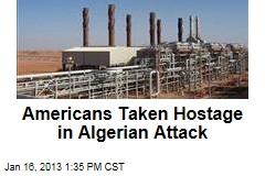 Americans Taken Hostage in Algerian Attack