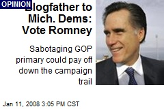 Blogfather to Mich. Dems: Vote Romney