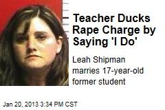 Teacher Ducks Rape Charge by Saying 'I Do'