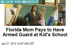 Florida Mom Pays to Have Armed Guard at Kid's School