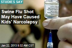 Swine Flu Shot May Have Caused Kids' Narcolepsy