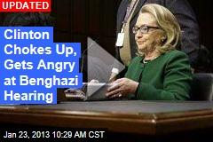 Clinton Chokes Up at Benghazi Hearing