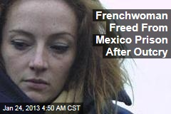 French Woman Freed from Mexico Prison After Outcry