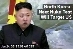 North Korea: Next Nuke Test Will Target US