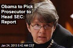 Obama to Pick Prosecutor to Head SEC: Report