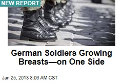 German Soldiers Growing Breasts—on One Side