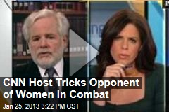 CNN Host Tricks Opponent of Women in Combat