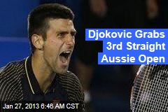 Djokovic Grabs 3rd Straight Aussie Open