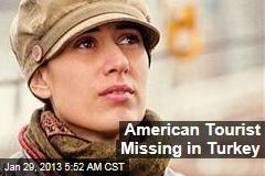 American Tourist Missing in Turkey