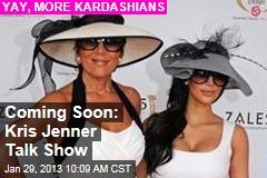 Coming Soon: Kris Jenner Talk Show