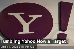 Tumbling Yahoo Now a Target?