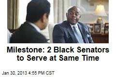 Milestone: 2 Black Senators to Serve at Same Time
