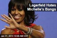 Lagerfeld Hates Michelle's Bangs