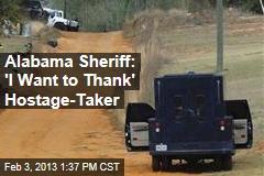 Alabama Sheriff: 'I Want to Thank' Hostage-Taker