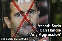 Assad: Syria Can Handle 'Any Aggression'