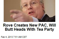 Rove Creates New PAC, Will Butt Heads With Tea Party