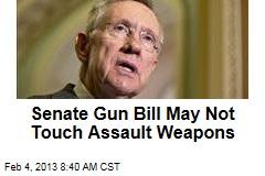 Senate Gun Bill May Not Touch Assault Weapons