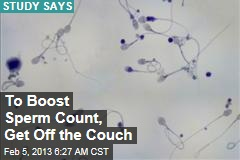To Boost Sperm Count, Get Off the Couch