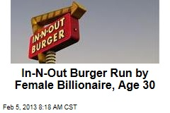 In-N-Out Burger Run by Female Billionaire, Age 30