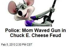 Police: Mom Waved Gun in Chuck E. Cheese Feud