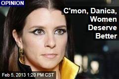 C'mon, Danica, Women Deserve Better