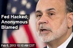 Fed Hacked; Anonymous Blamed
