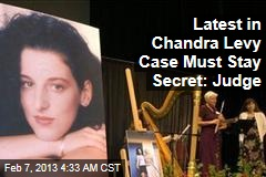 Secrecy Persists Around Chandra Levy Case