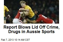 Report Blows Lid Off Crime, Drugs in Aussie Sports