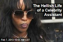 The Hellish Life of a Celebrity Assistant