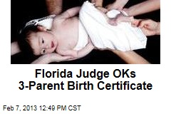Judge OKs Three-Parent Birth Certificate