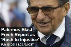 Paternos Blast Freeh Report as 'Rush to Injustice'