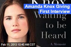 Amanda Knox Giving First Interview