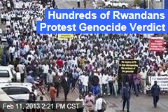 Hundreds of Rwandans Protest Genocide Verdict