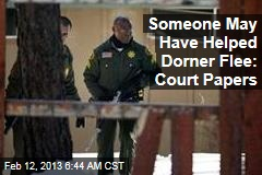 Someone May Have Helped Dorner Flee: Court Papers