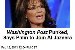 Washington Post Punked, Says Palin to Join Al Jazeera