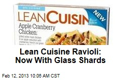 Lean Cuisine Ravioli: Now With Glass Shards