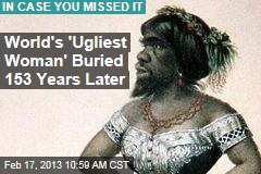 World's 'Ugliest Woman' Buried 153 Years Later