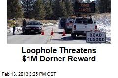 Loophole Threatens $1M Dorner Reward for Maids