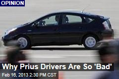 Why Prius Drivers Are So 'Bad'