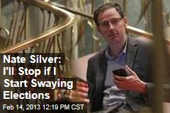 Nate Silver: I'll Stop if I Start Swaying Elections